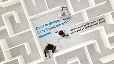 Dans le dedale de la transformation digitale: Laissez-faire guider par la capture mobile pour l'integration des clients